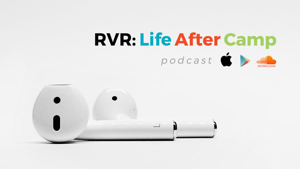 RVR Life After Camp podcast on iTunes