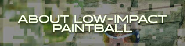 About Low Impact Paintball